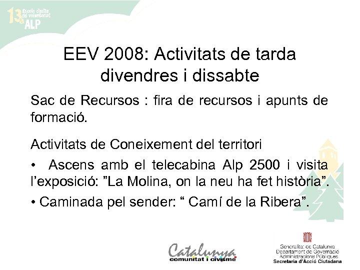 EEV 2008: Activitats de tarda divendres i dissabte Sac de Recursos : fira de