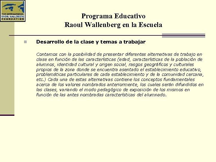 Programa Educativo Raoul Wallenberg en la Escuela n Desarrollo de la clase y temas