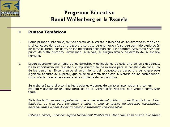 Programa Educativo Raoul Wallenberg en la Escuela n Puntos Temáticos 1. Como primer punto