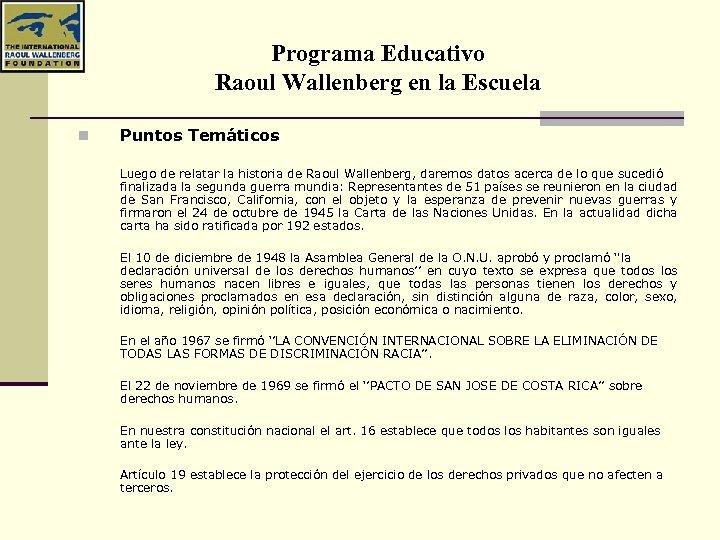 Programa Educativo Raoul Wallenberg en la Escuela n Puntos Temáticos Luego de relatar la
