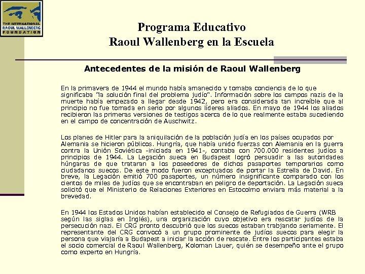Programa Educativo Raoul Wallenberg en la Escuela Antecedentes de la misión de Raoul Wallenberg