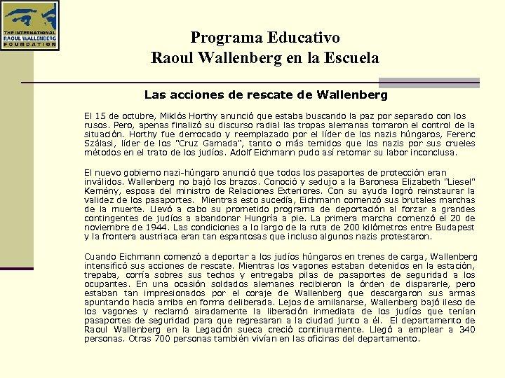 Programa Educativo Raoul Wallenberg en la Escuela Las acciones de rescate de Wallenberg El