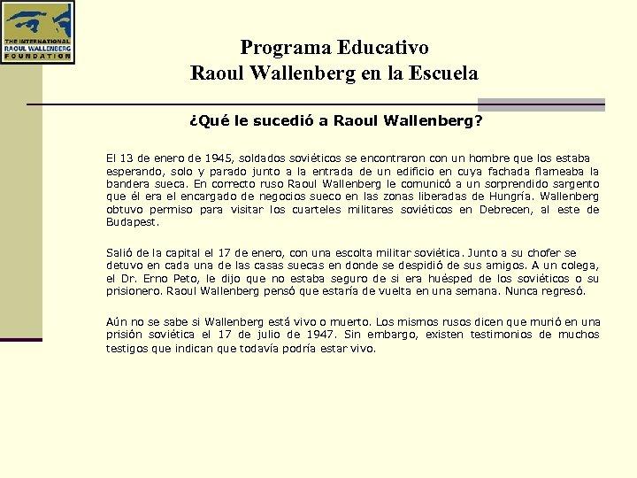 Programa Educativo Raoul Wallenberg en la Escuela ¿Qué le sucedió a Raoul Wallenberg? El