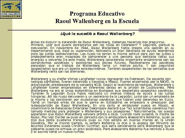 Programa Educativo Raoul Wallenberg en la Escuela ¿Qué le sucedió a Raoul Wallenberg? Antes