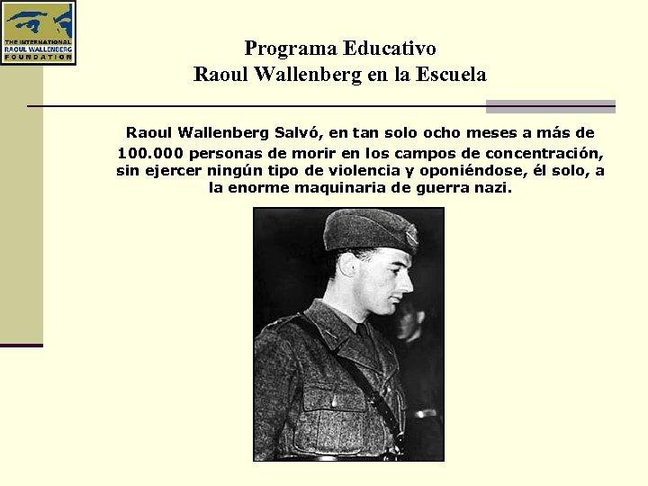 Programa Educativo Raoul Wallenberg en la Escuela Raoul Wallenberg Salvó, en tan solo ocho