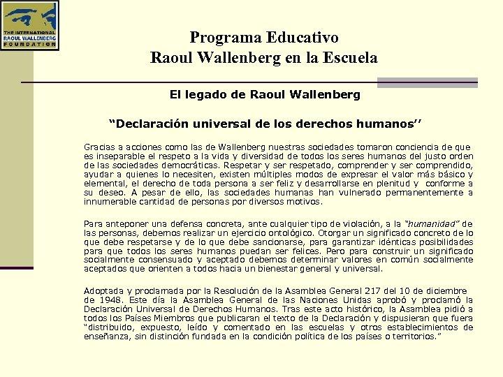 """Programa Educativo Raoul Wallenberg en la Escuela El legado de Raoul Wallenberg """"Declaración universal"""