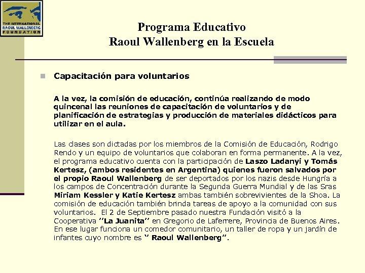 Programa Educativo Raoul Wallenberg en la Escuela n Capacitación para voluntarios A la vez,
