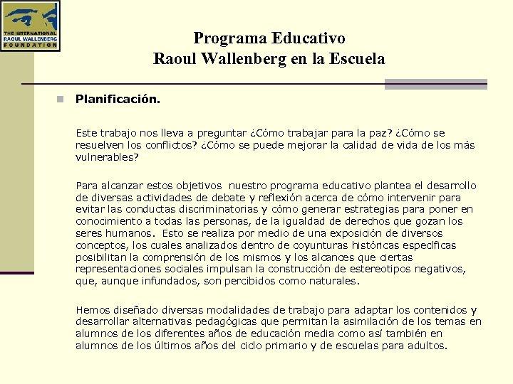 Programa Educativo Raoul Wallenberg en la Escuela n Planificación. Este trabajo nos lleva a
