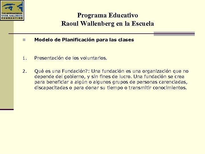 Programa Educativo Raoul Wallenberg en la Escuela n Modelo de Planificación para las clases
