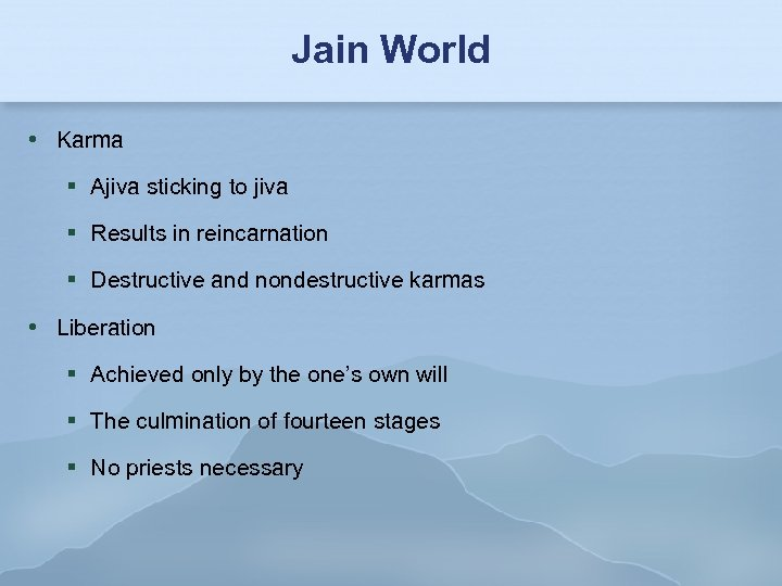 Jain World Karma Ajiva sticking to jiva Results in reincarnation Destructive and nondestructive karmas