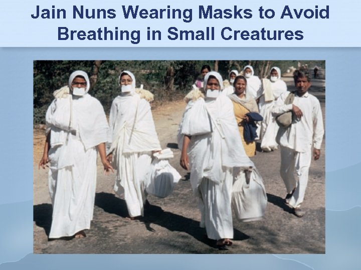 Jain Nuns Wearing Masks to Avoid Breathing in Small Creatures