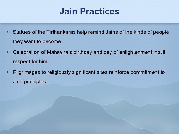 Jain Practices Statues of the Tirthankaras help remind Jains of the kinds of people