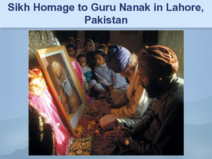 Sikh Homage to Guru Nanak in Lahore, Pakistan