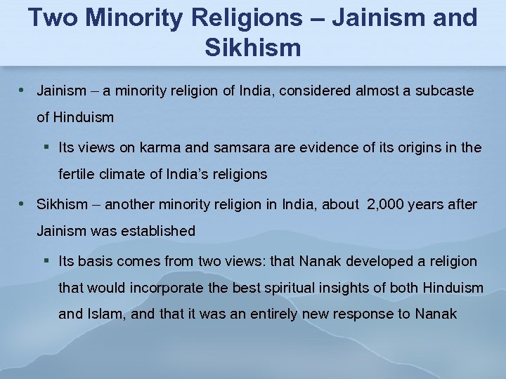 Two Minority Religions – Jainism and Sikhism Jainism – a minority religion of India,
