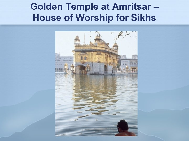 Golden Temple at Amritsar – House of Worship for Sikhs