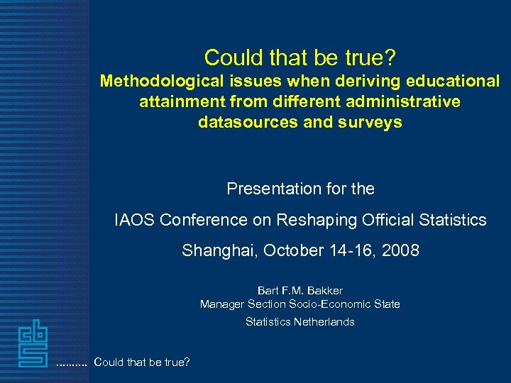 Could that be true? Methodological issues when deriving educational attainment from different administrative datasources