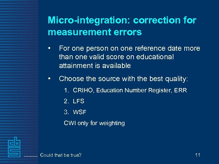 Micro-integration: correction for measurement errors • For one person on one reference date more
