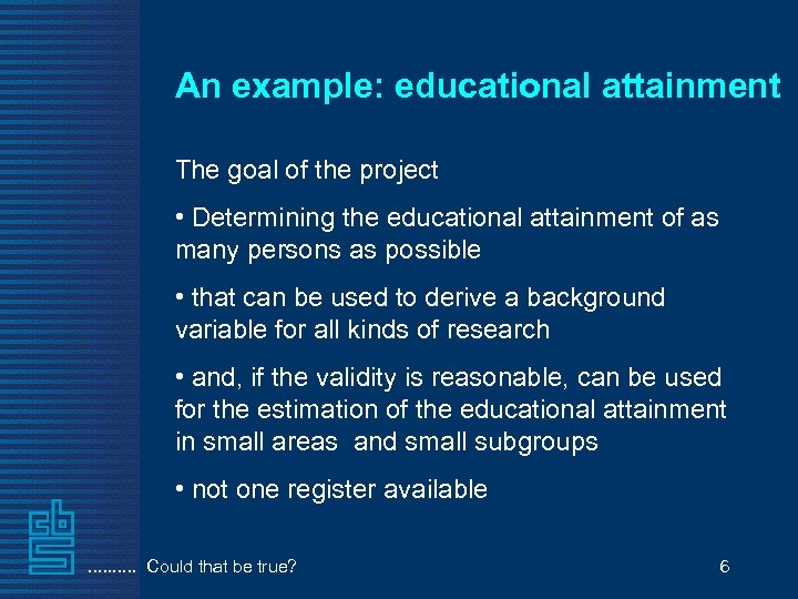 An example: educational attainment The goal of the project • Determining the educational attainment
