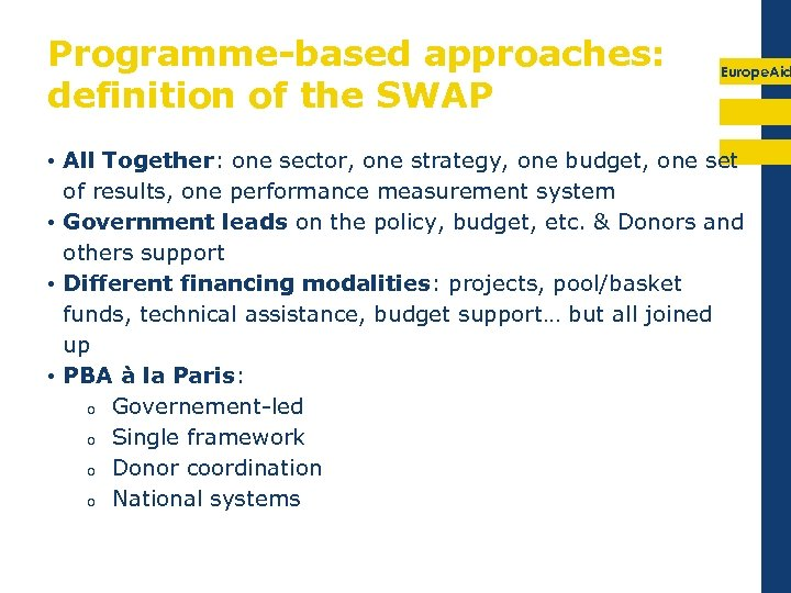 Programme-based approaches: definition of the SWAP Europe. Aid • All Together: one sector, one