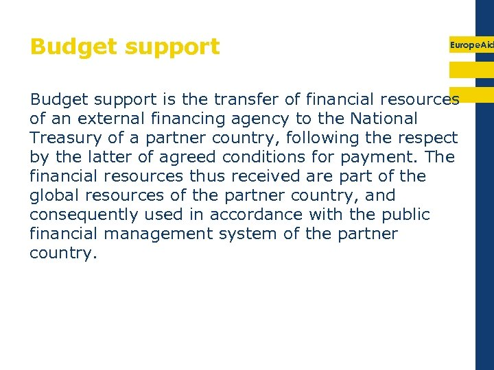 Budget support Europe. Aid Budget support is the transfer of financial resources of an