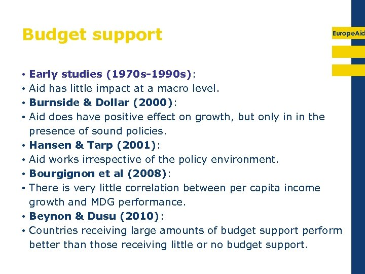 Budget support • • • Europe. Aid Early studies (1970 s-1990 s): Aid has