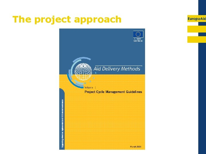 The project approach Europe. Aid