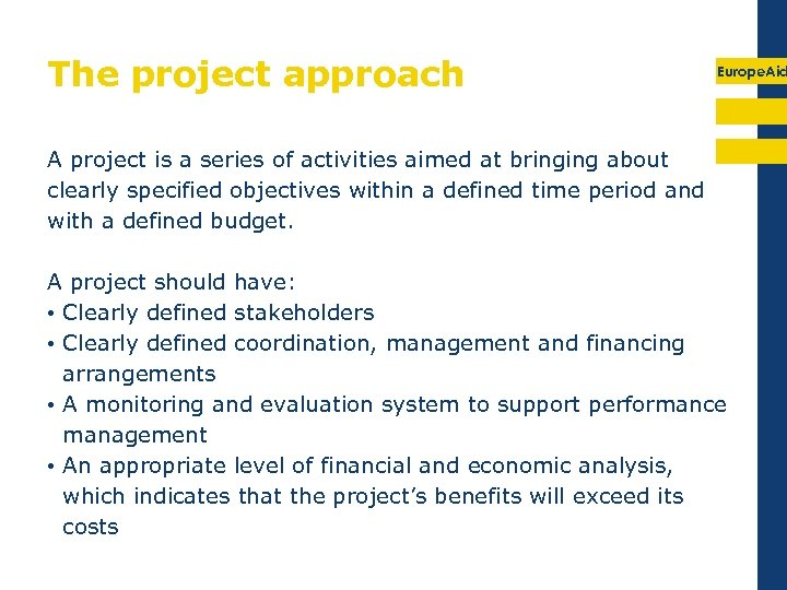 The project approach Europe. Aid A project is a series of activities aimed at