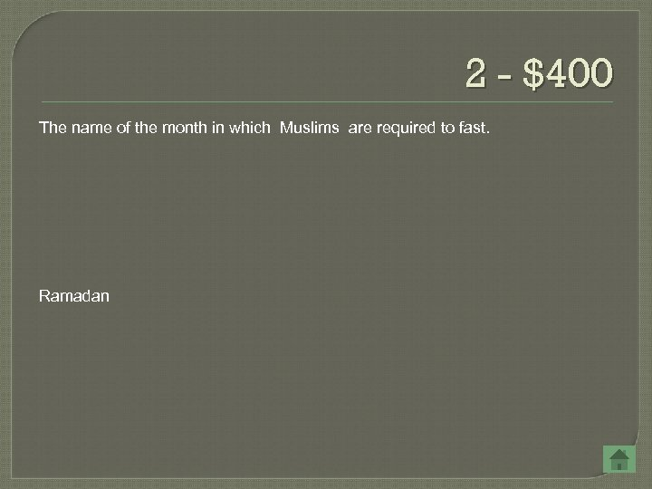 2 - $400 The name of the month in which Muslims are required to