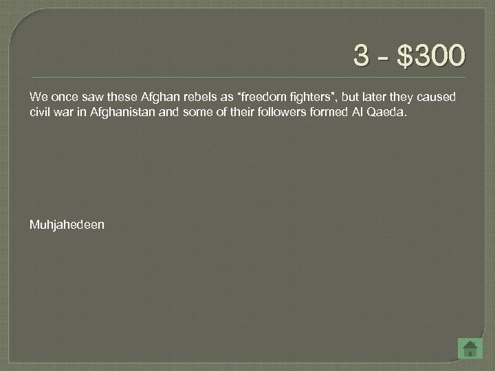 "3 - $300 We once saw these Afghan rebels as ""freedom fighters"", but later"