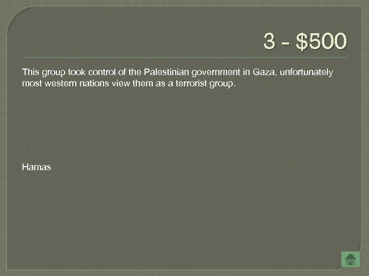 3 - $500 This group took control of the Palestinian government in Gaza, unfortunately