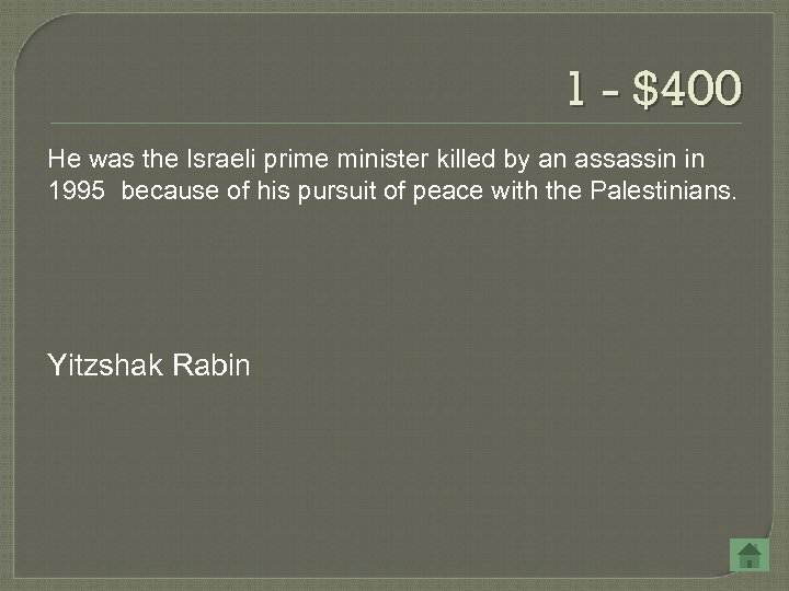 1 - $400 He was the Israeli prime minister killed by an assassin in