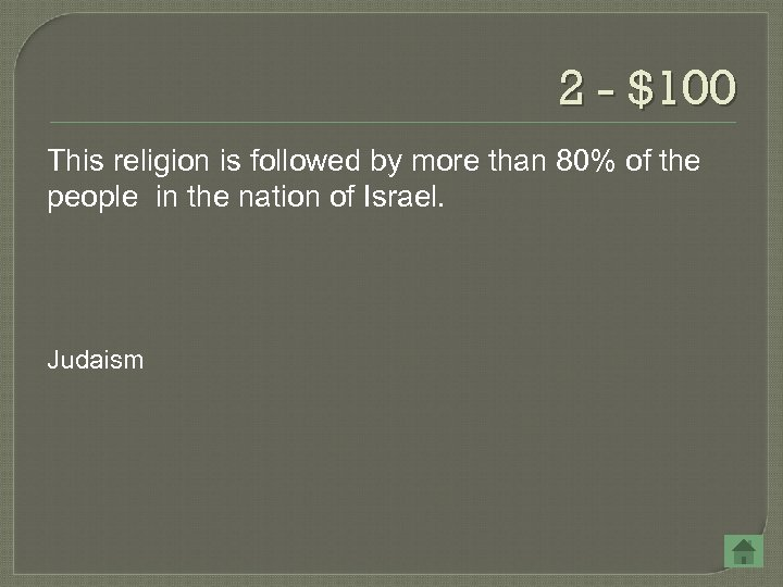 2 - $100 This religion is followed by more than 80% of the people