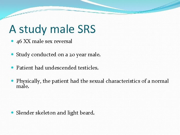 A study male SRS 46 XX male sex reversal Study conducted on a 20