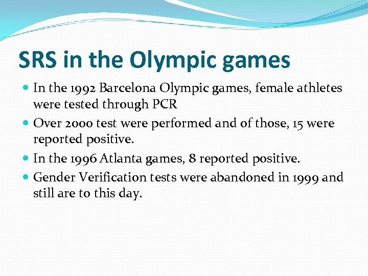 SRS in the Olympic games In the 1992 Barcelona Olympic games, female athletes were