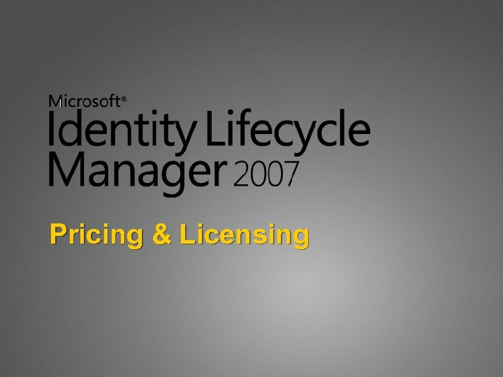 Pricing & Licensing