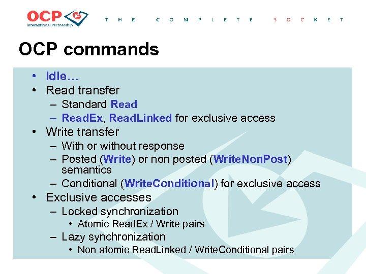 OCP commands • Idle… • Read transfer – Standard Read – Read. Ex, Read.