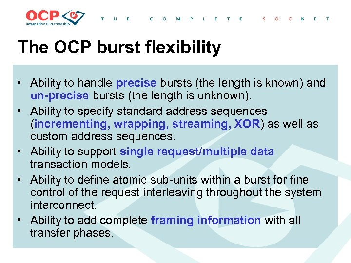The OCP burst flexibility • Ability to handle precise bursts (the length is known)