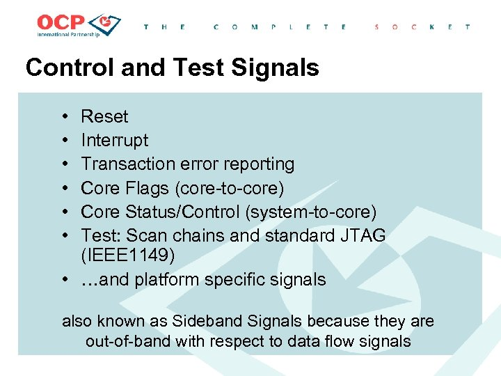 Control and Test Signals • • • Reset Interrupt Transaction error reporting Core Flags