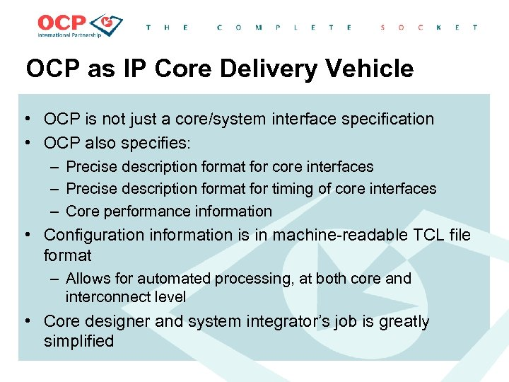 OCP as IP Core Delivery Vehicle • OCP is not just a core/system interface