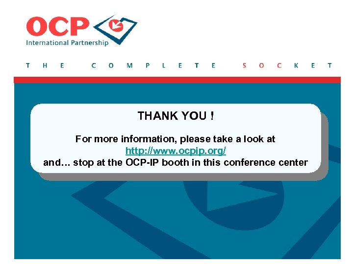 THANK YOU ! For more information, please take a look at http: //www. ocpip.