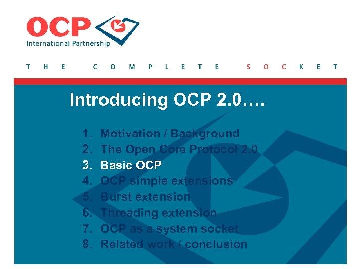 Introducing OCP 2. 0…. 1. 2. 3. 4. 5. 6. 7. 8. Motivation /
