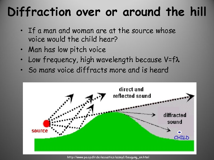 Diffraction over or around the hill • If a man and woman are at
