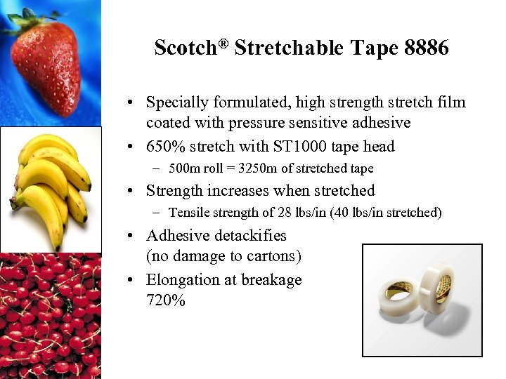 Scotch® Stretchable Tape 8886 • Specially formulated, high strength stretch film coated with pressure