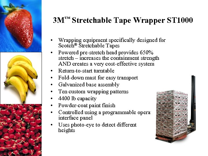 3 M™ Stretchable Tape Wrapper ST 1000 • Wrapping equipment specifically designed for Scotch®