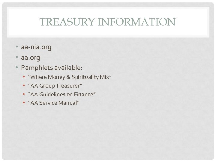 """TREASURY INFORMATION • aa-nia. org • aa. org • Pamphlets available: • • """"Where"""