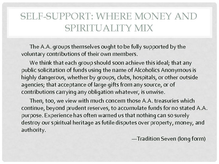 SELF-SUPPORT: WHERE MONEY AND SPIRITUALITY MIX The A. A. groups themselves ought to be
