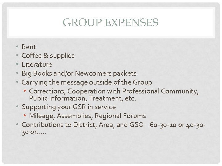 GROUP EXPENSES Rent Coffee & supplies Literature Big Books and/or Newcomers packets Carrying the