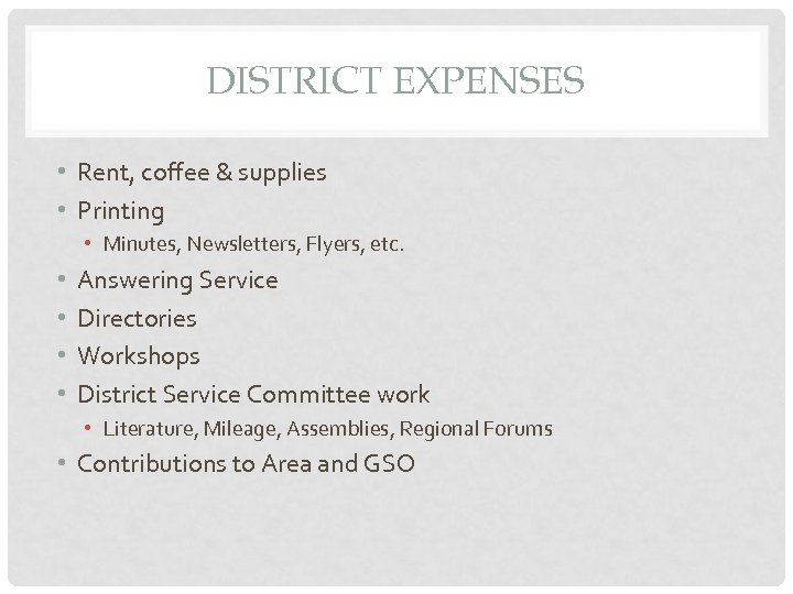 DISTRICT EXPENSES • Rent, coffee & supplies • Printing • Minutes, Newsletters, Flyers, etc.