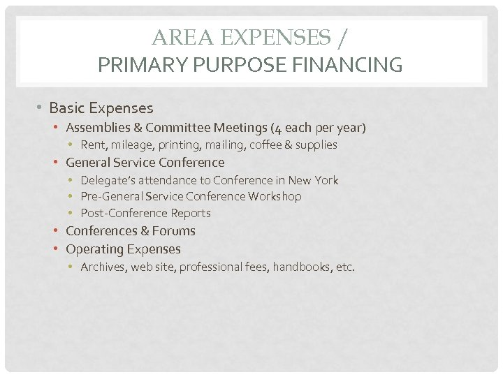 AREA EXPENSES / PRIMARY PURPOSE FINANCING • Basic Expenses • Assemblies & Committee Meetings