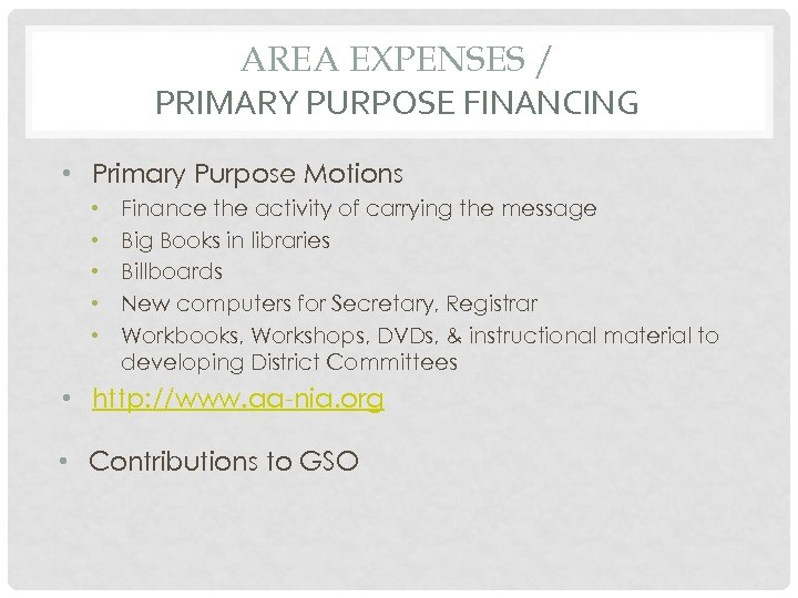 AREA EXPENSES / PRIMARY PURPOSE FINANCING • Primary Purpose Motions • • • Finance